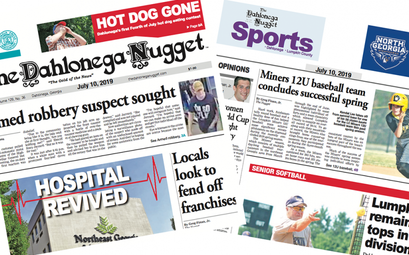 THE JULY 10 EDITION OF THE DAHLONEGA NUGGET IS OUT NOW. CHECK OUT THIS WEEK'S ARTICLES