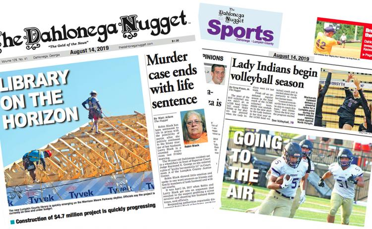 THE AUGUST 14 EDITION OF THE DAHLONEGA NUGGET IS OUT NOW. CHECK OUT THIS WEEK'S ARTICLES