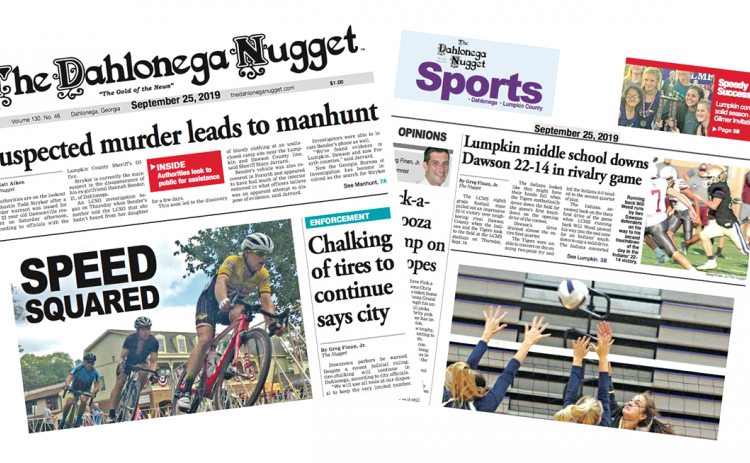 THE SEPTEMBER 25 EDITION OF THE DAHLONEGA NUGGET IS OUT NOW. CHECK OUT THIS WEEK'S ARTICLES